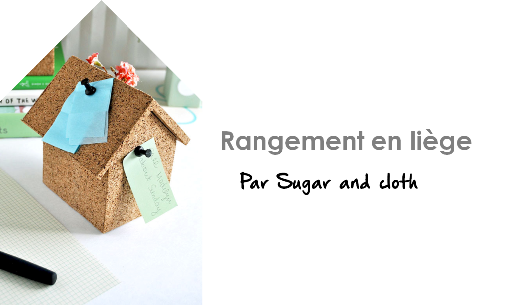 Rangement en liège par Sugar and cloth