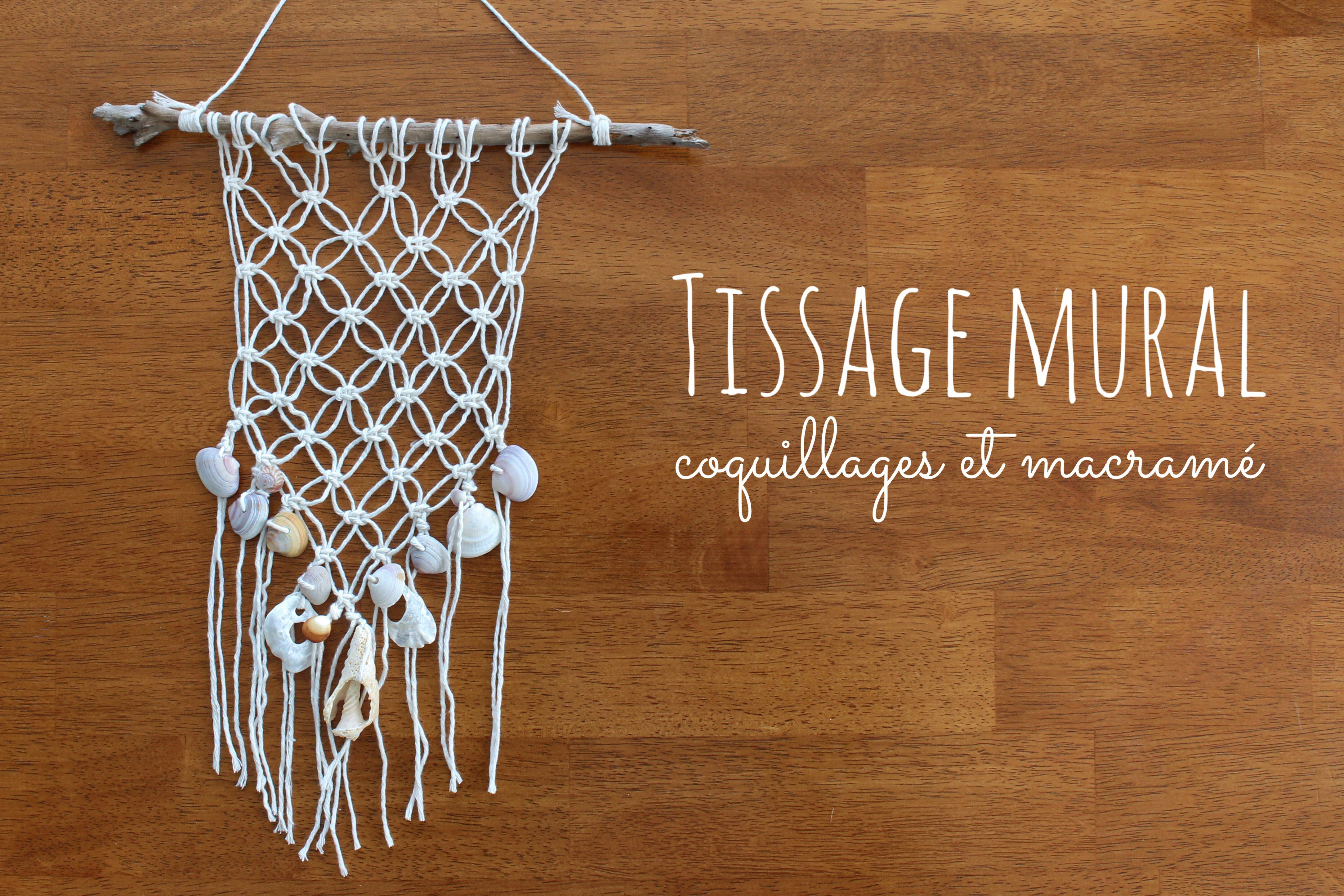diy tissage mural macram et coquillages mes derni res lubies. Black Bedroom Furniture Sets. Home Design Ideas